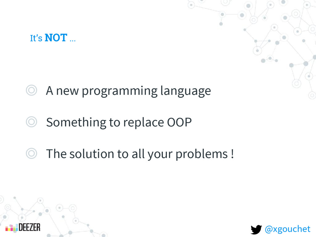 It's NOT ... ◎ A new programming language ◎ Som...