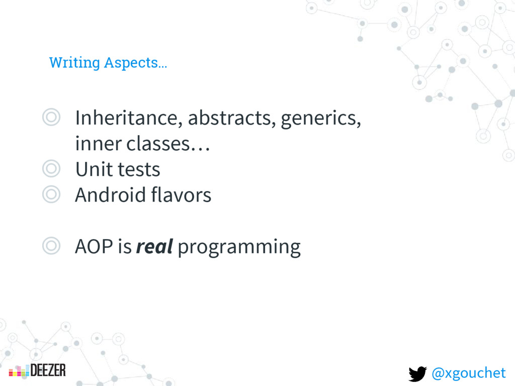 Writing Aspects… ◎ Inheritance, abstracts, gene...