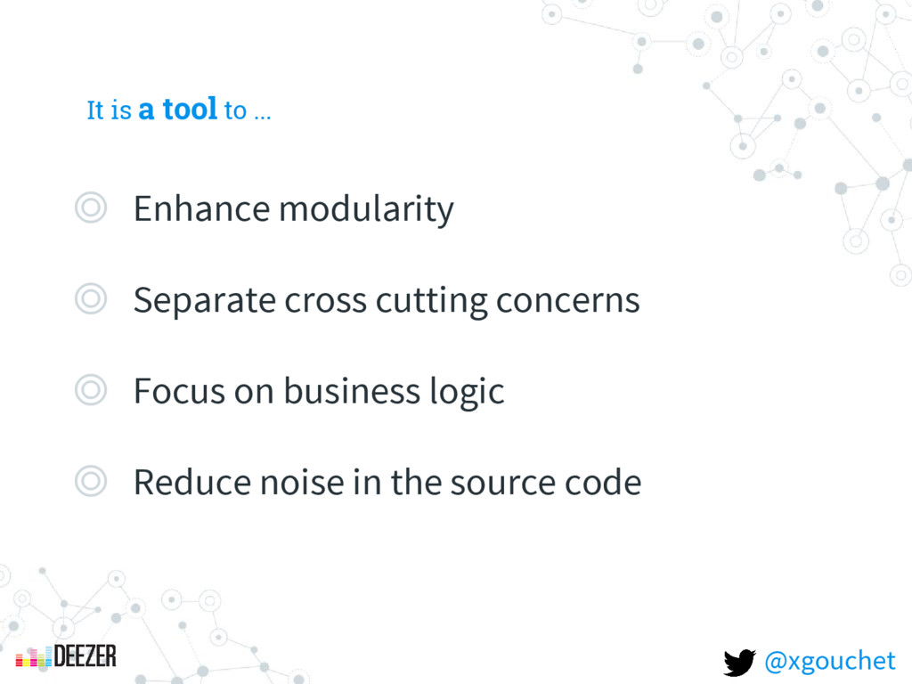 It is a tool to ... ◎ Enhance modularity ◎ Sepa...