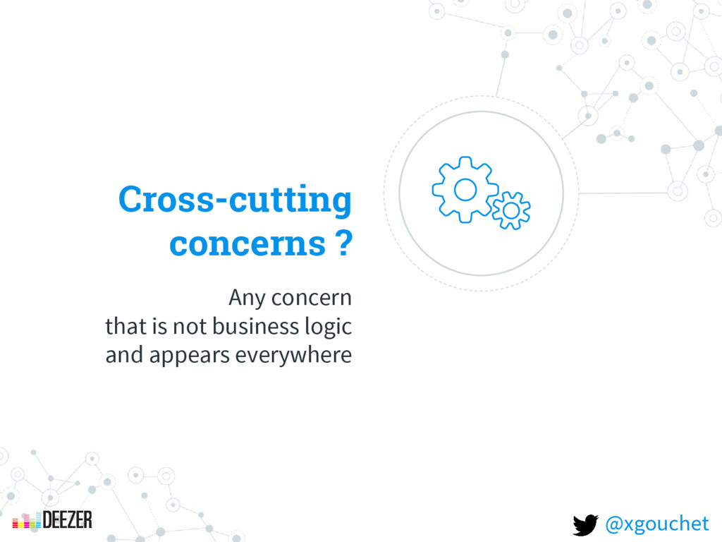 Cross-cutting concerns ? Any concern that is no...