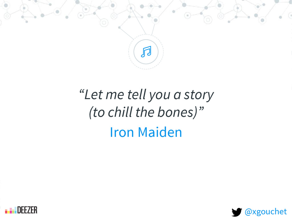 """ ""Let me tell you a story (to chill the bones)..."