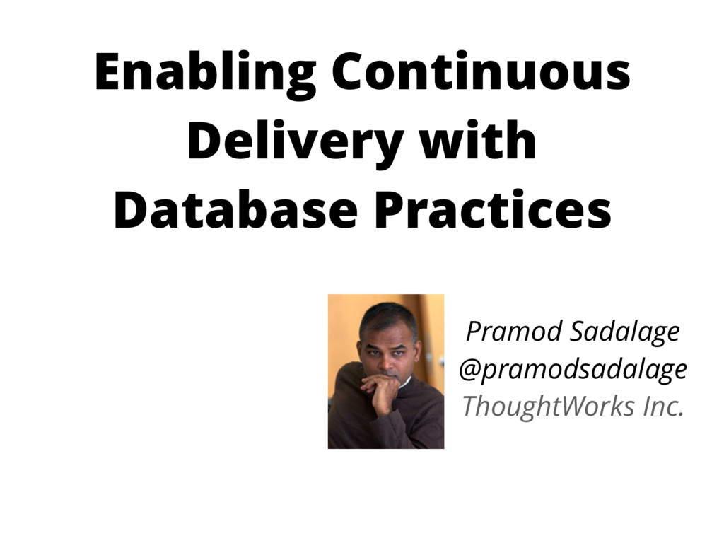 Enabling Continuous Delivery with Database Prac...