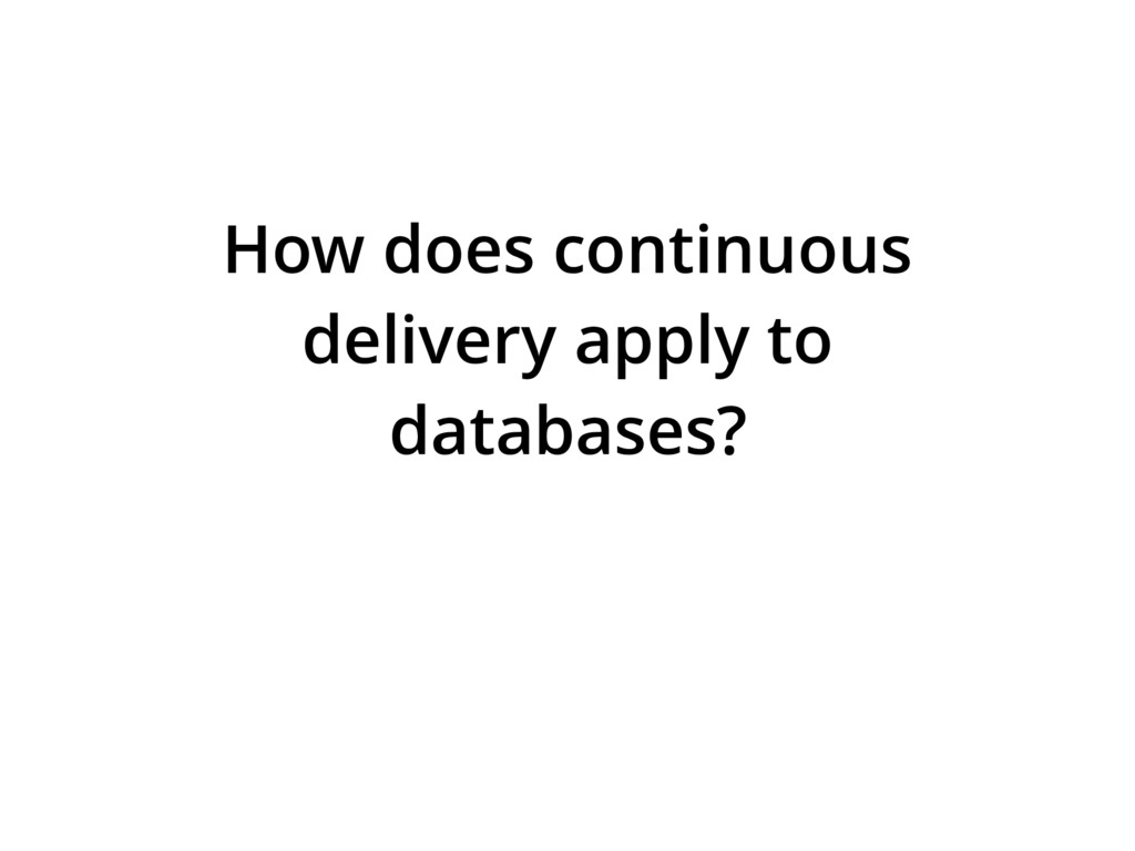 How does continuous delivery apply to databases?