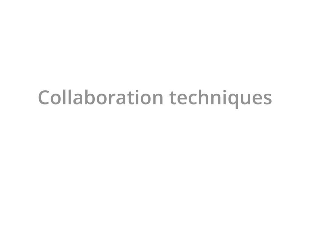 Collaboration techniques