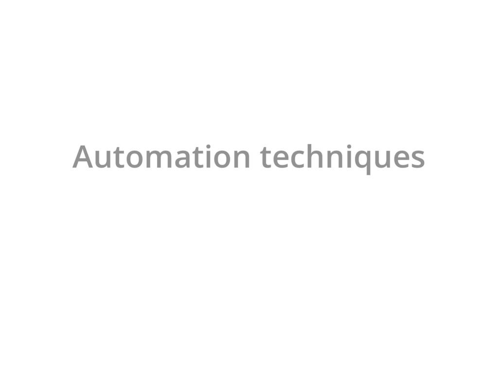 Automation techniques