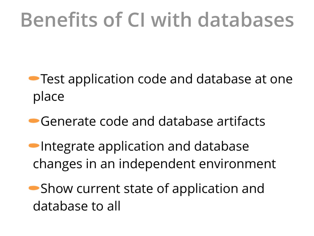 Benefits of CI with databases Test application c...