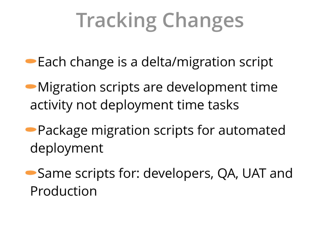 Tracking Changes Each change is a delta/migrati...