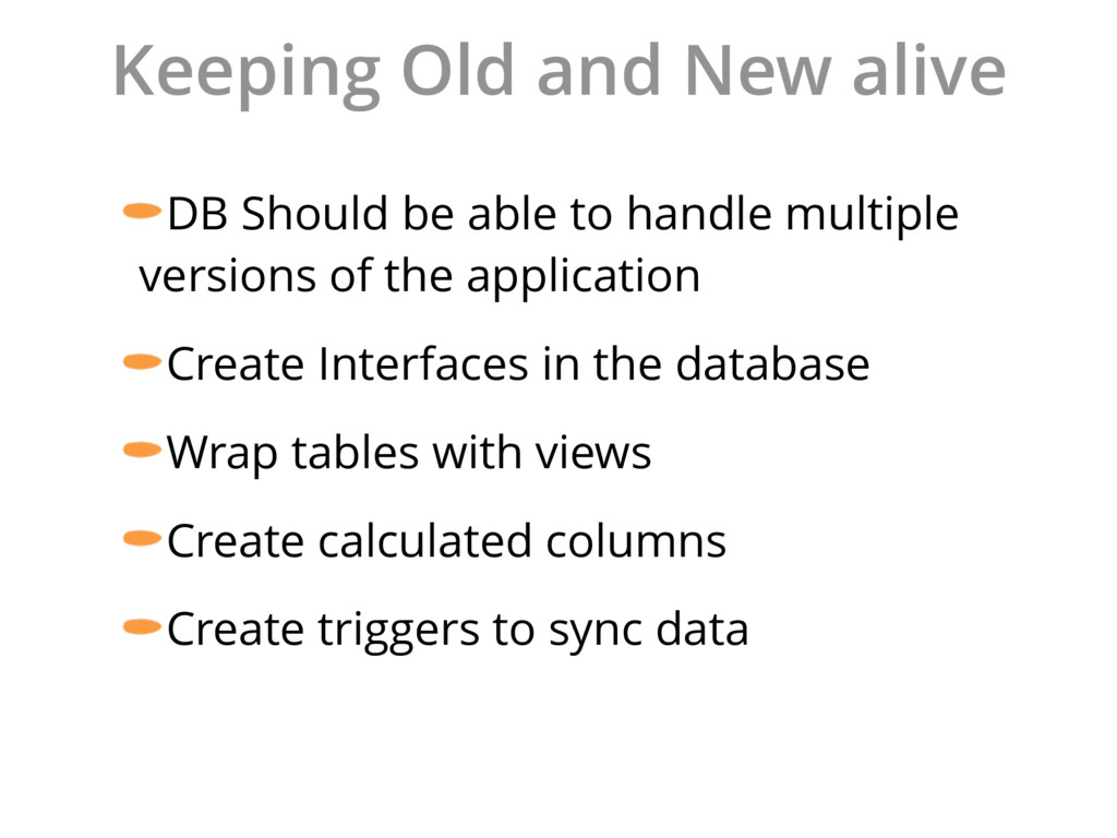 Keeping Old and New alive DB Should be able to ...