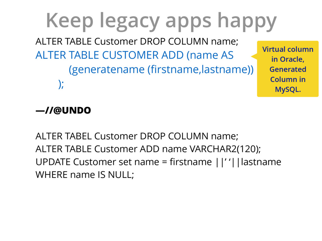 Keep legacy apps happy ALTER TABLE Customer DRO...