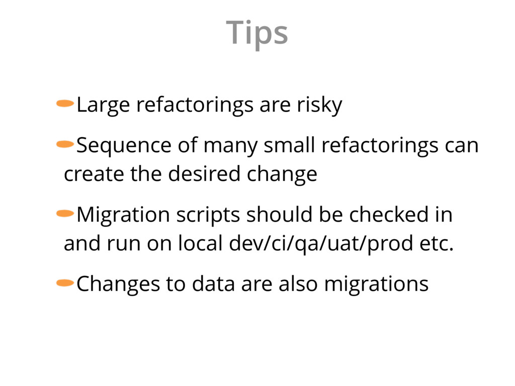 Tips Large refactorings are risky Sequence of m...