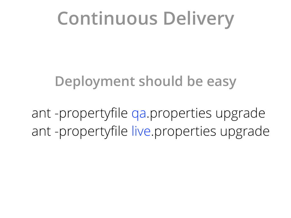 Continuous Delivery ant -propertyfile qa.propert...