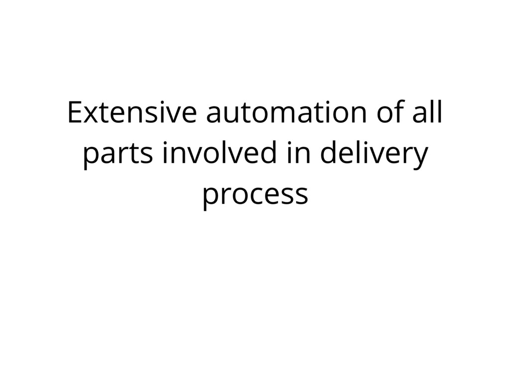 Extensive automation of all parts involved in d...