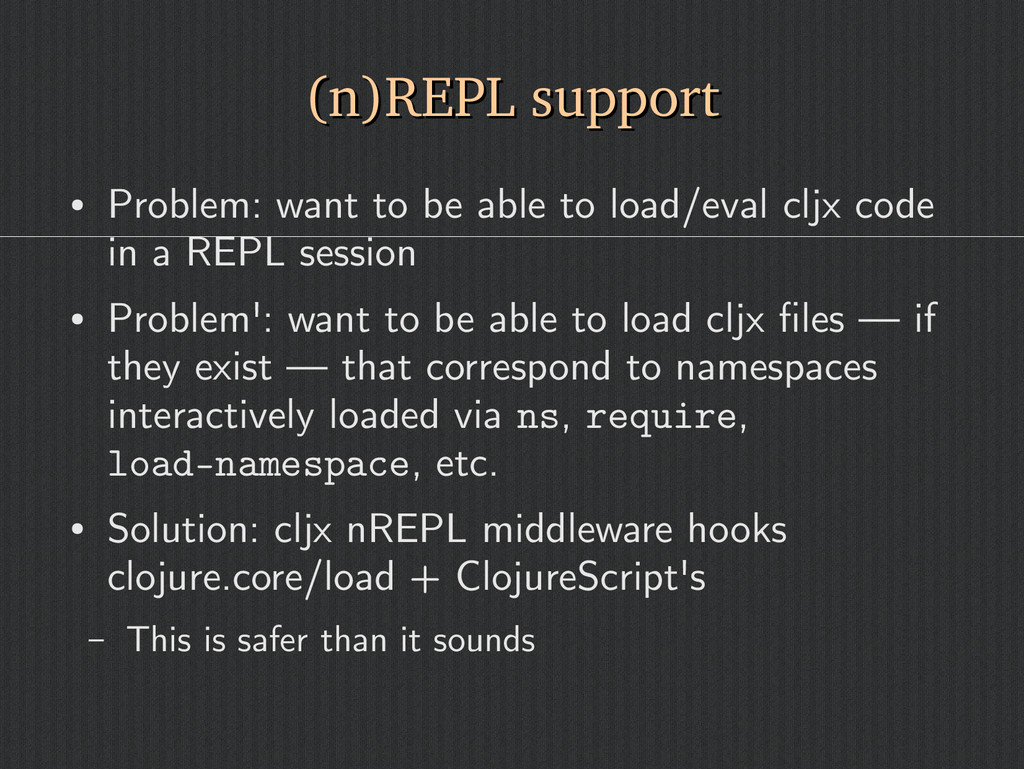 (n)REPL support (n)REPL support ● Problem: want...
