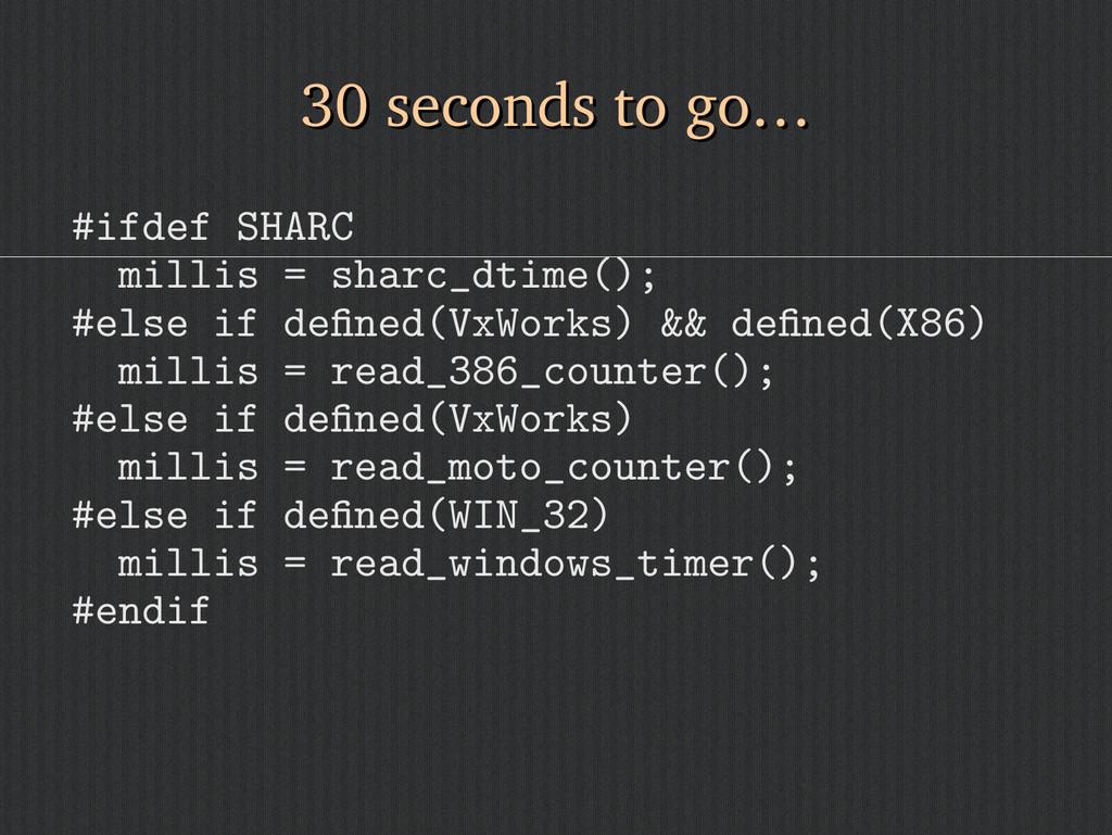 #ifdef SHARC millis = sharc_dtime(); #else if d...