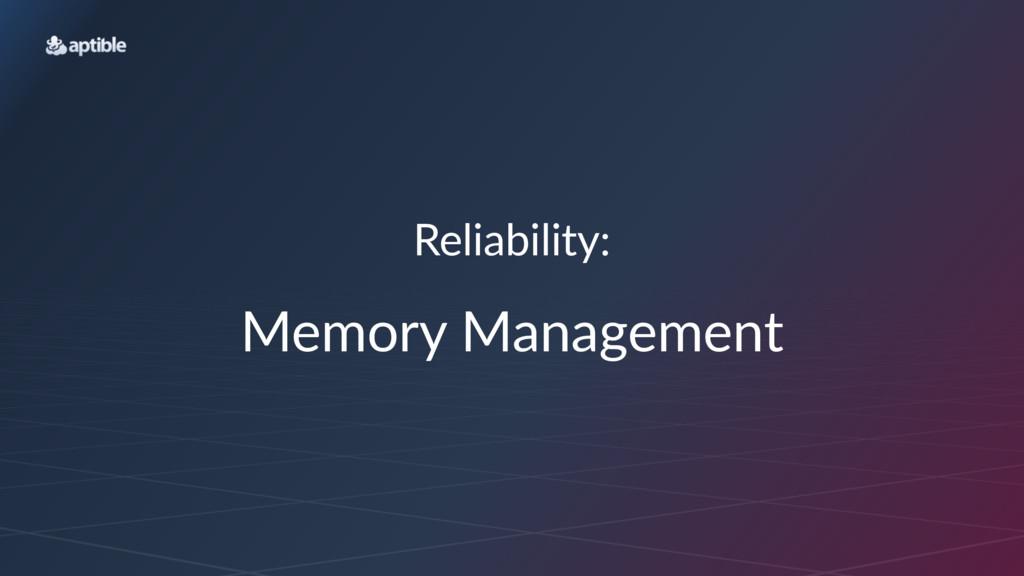 Reliability: Memory'Management