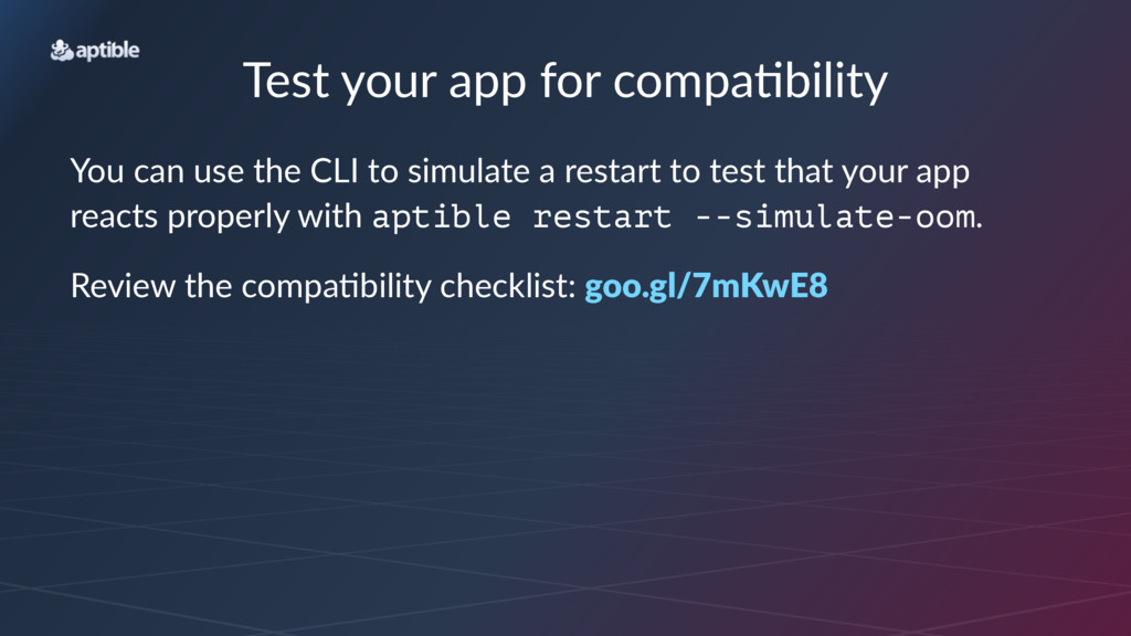 Test%your%app%for%compa/bility You$can$use$the$...