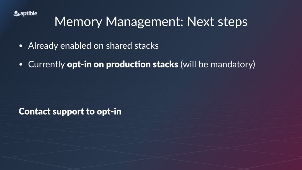 Memory'Management:'Next'steps • Already)enabled...
