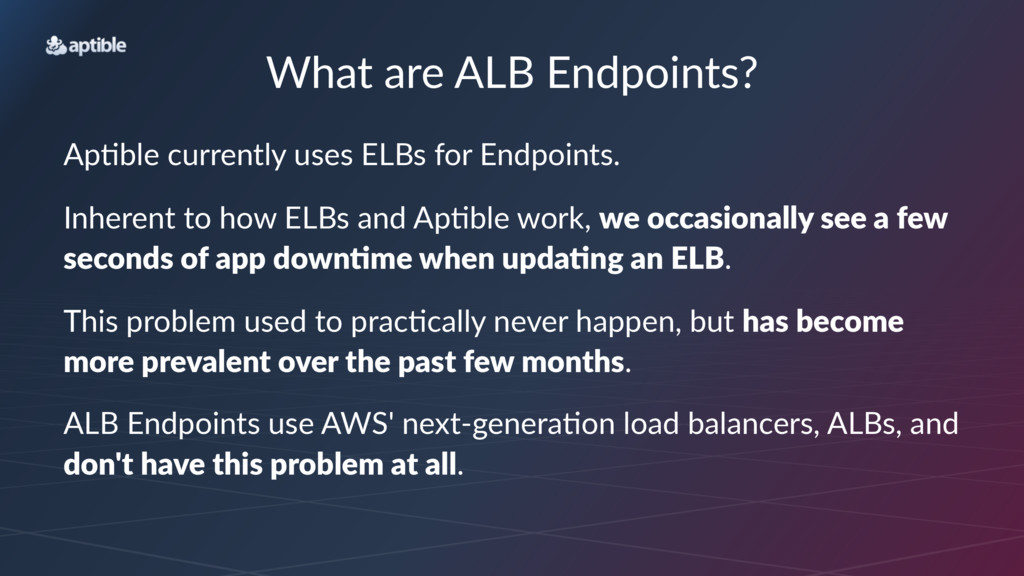 What%are%ALB%Endpoints? Ap#ble'currently'uses'E...