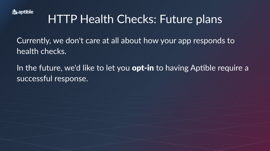 HTTP$Health$Checks:$Future$plans Currently,*we*...