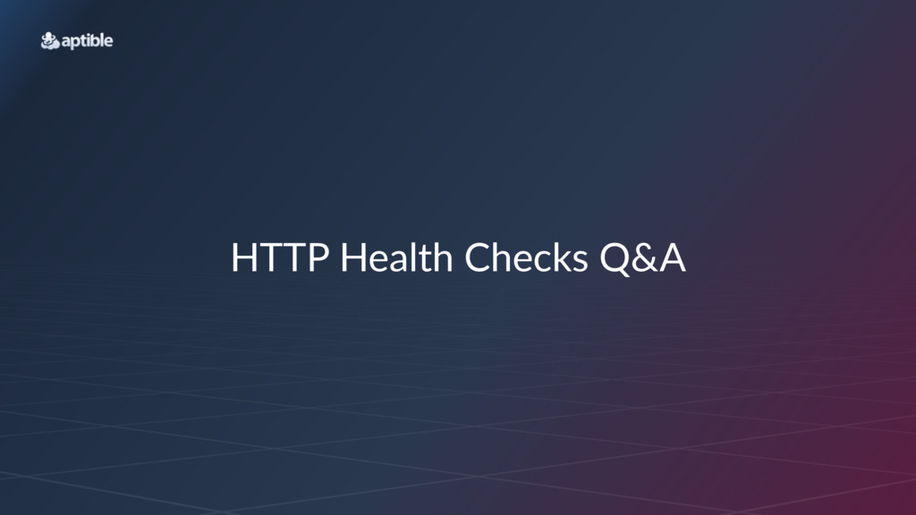 HTTP$Health$Checks$Q&A