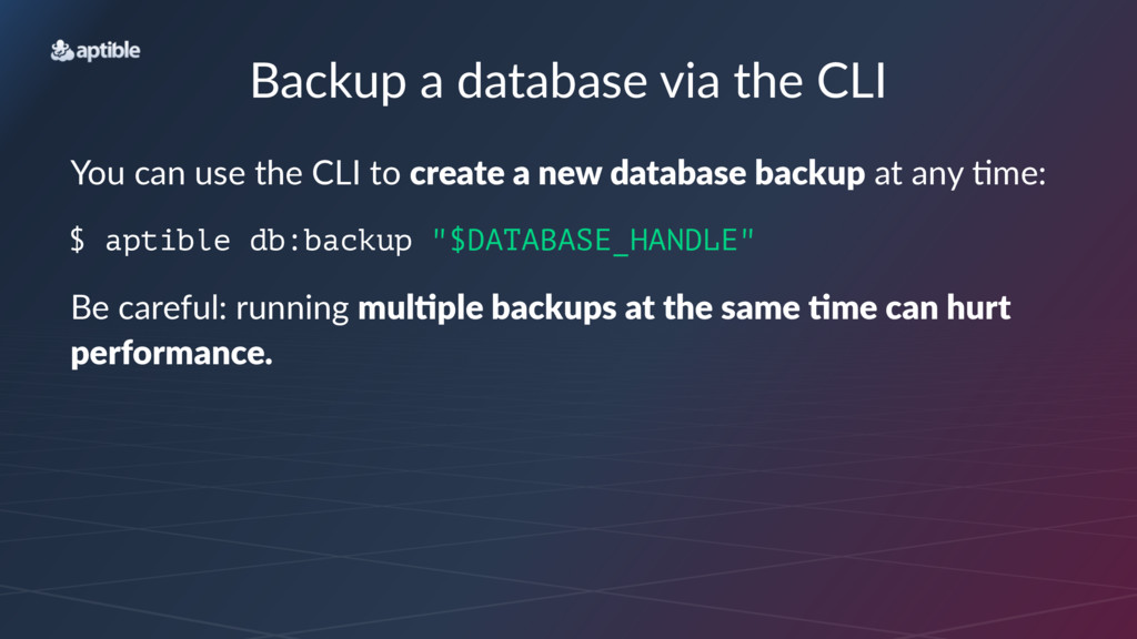 Backup'a'database'via'the'CLI You$can$use$the$C...