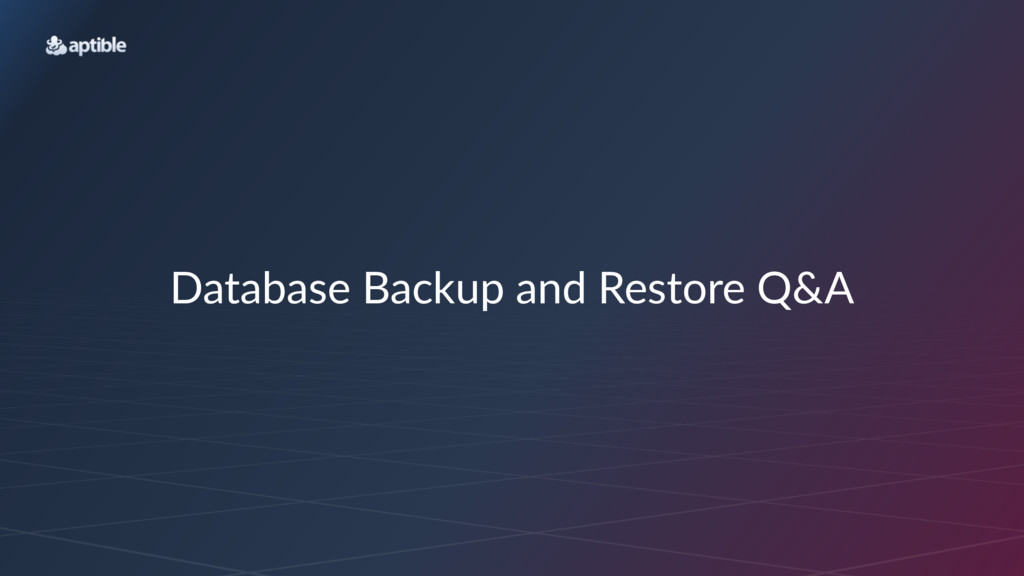 Database'Backup'and'Restore'Q&A