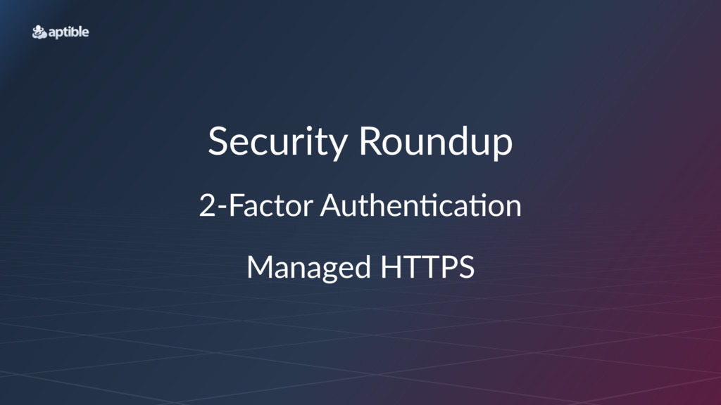 """Security)Roundup 2""""Factor)Authen/ca/on Managed'..."""