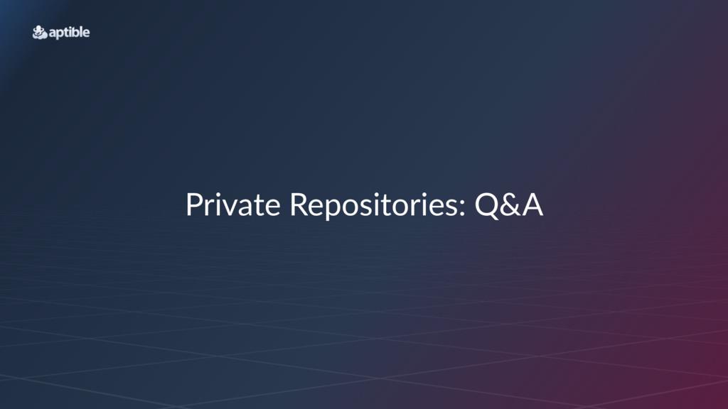 Private(Repositories:(Q&A