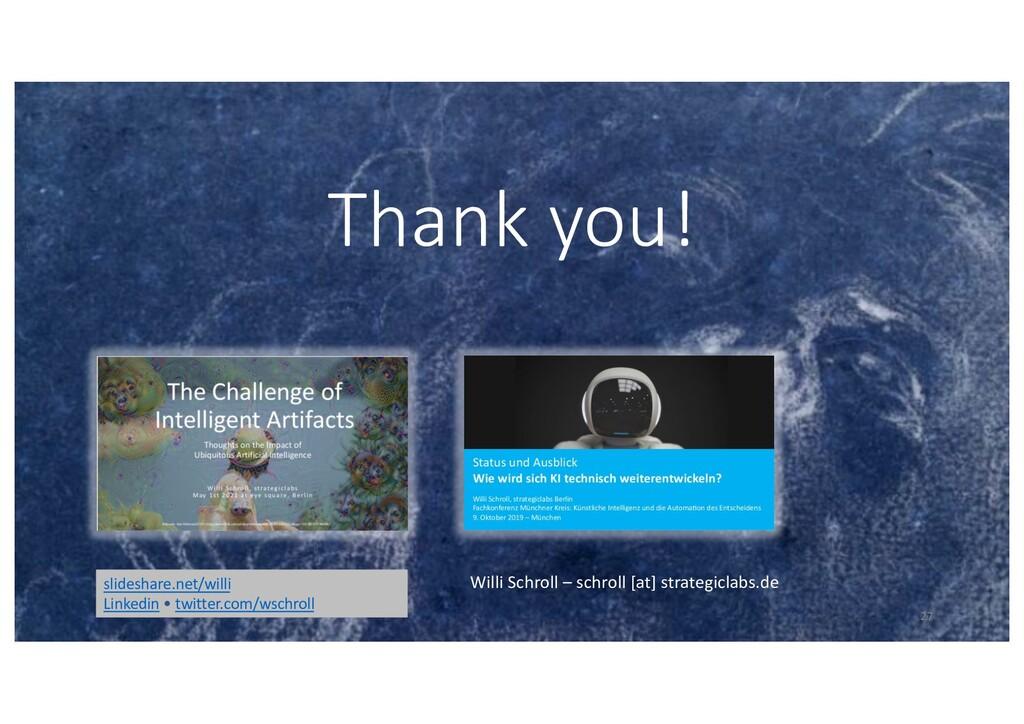 Thank you! slideshare.net/willi Linkedin • twit...