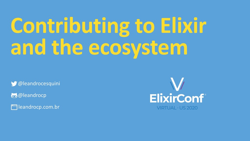 Contributing to Elixir and the ecosystem @leand...