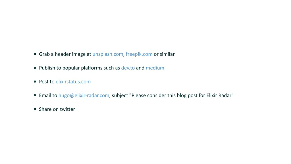 • Grab a header image at unsplash.com, freepik....