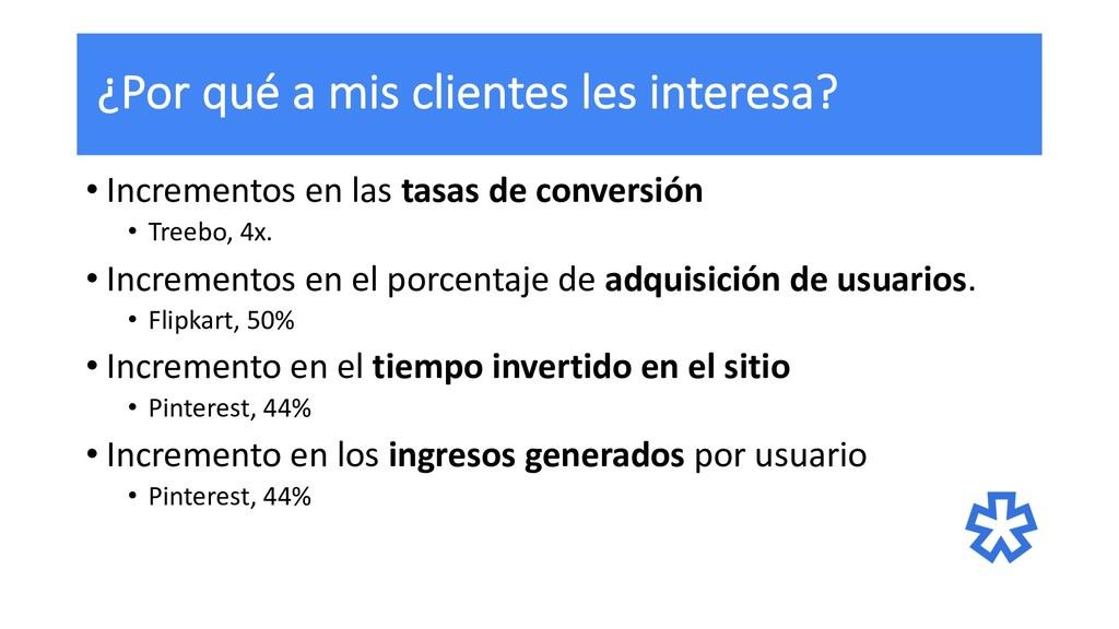 ¿Por qué a mis clientes les interesa? • Increme...