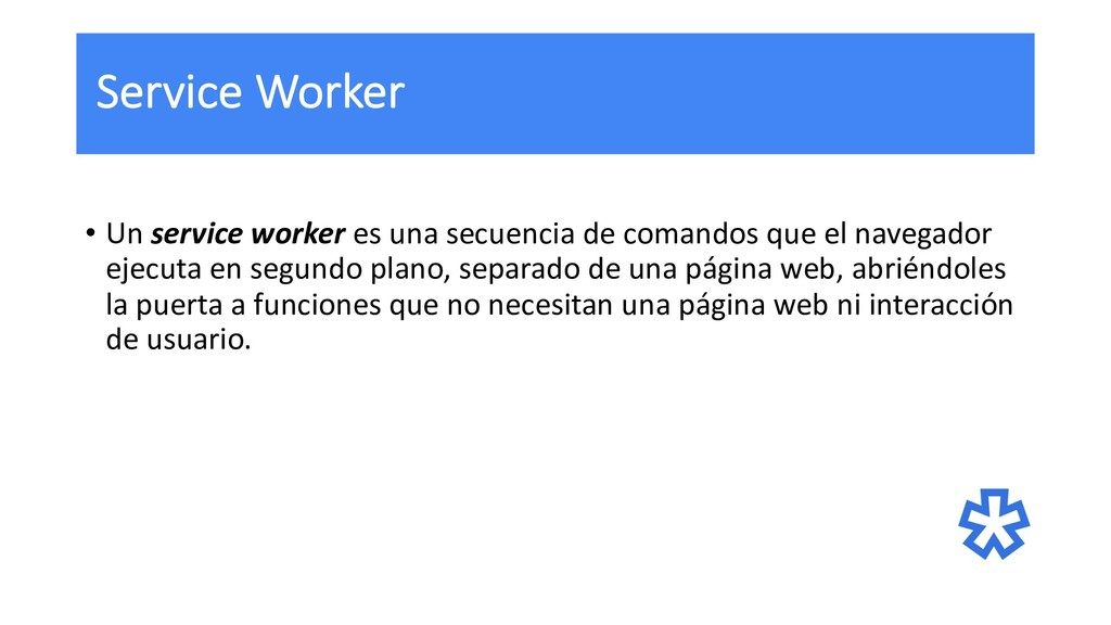 Service Worker • Un service worker es una secue...