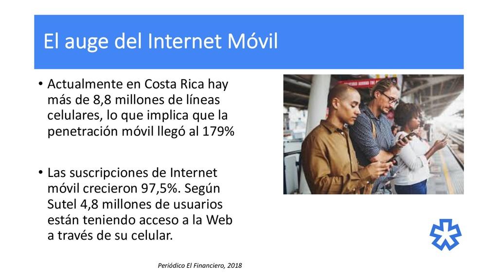 El auge del Internet Móvil • Actualmente en Cos...