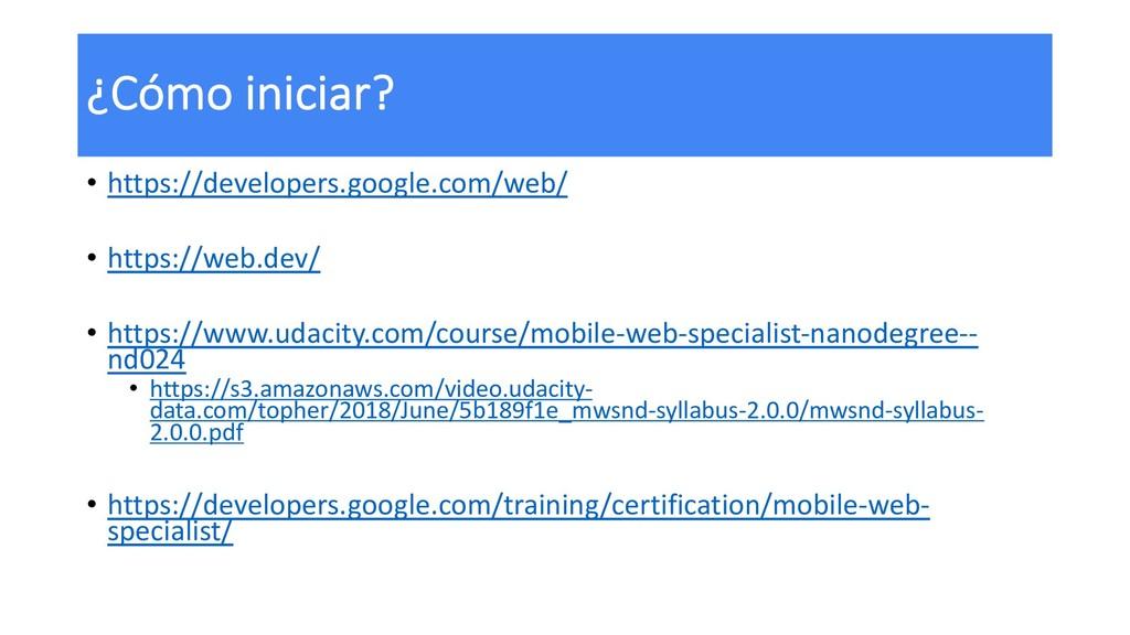 ¿Cómo iniciar? • https://developers.google.com/...
