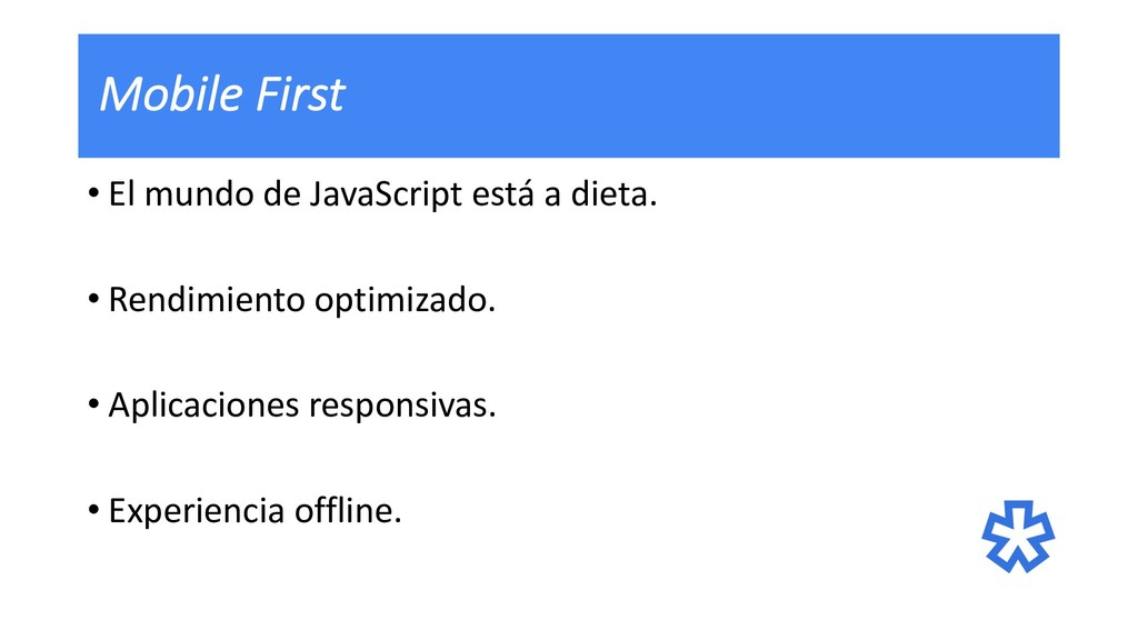 Mobile First • El mundo de JavaScript está a di...