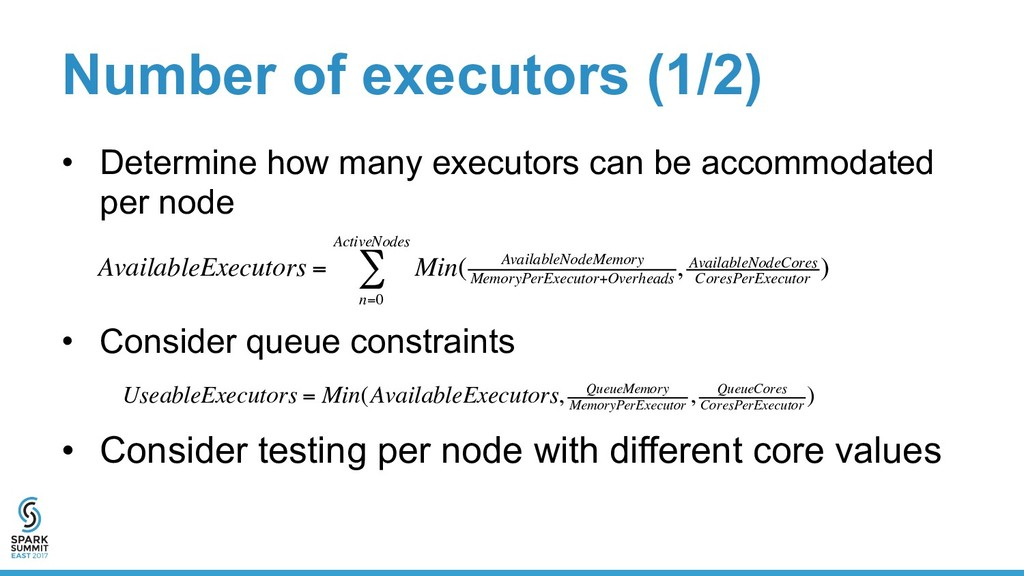Number of executors (1/2) •  Determine how many...