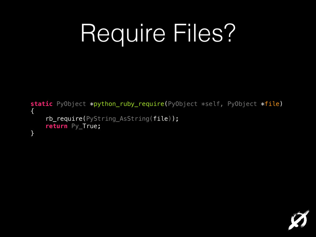 Require Files? static PyObject *python_ruby_req...