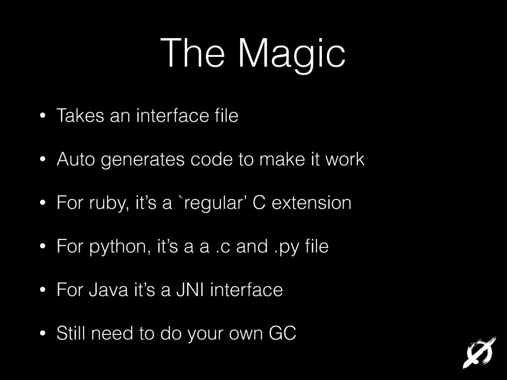 The Magic • Takes an interface file • Auto gener...