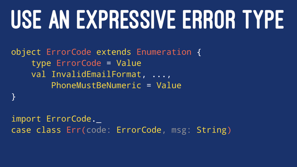USE AN EXPRESSIVE ERROR TYPE object ErrorCode e...
