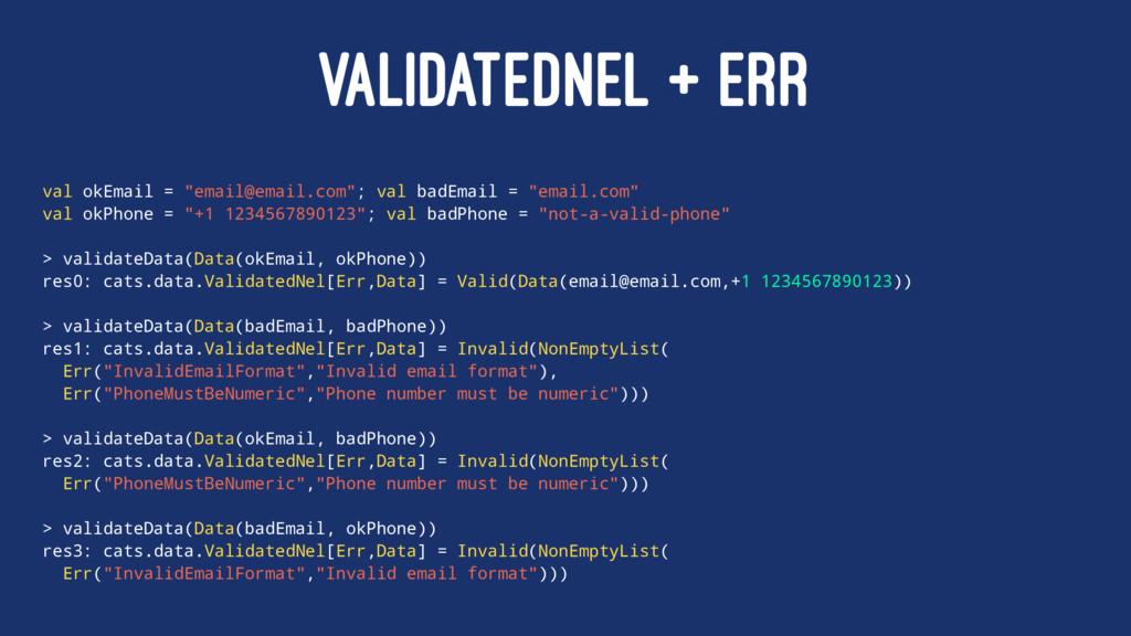 "VALIDATEDNEL + ERR val okEmail = ""email@email.c..."