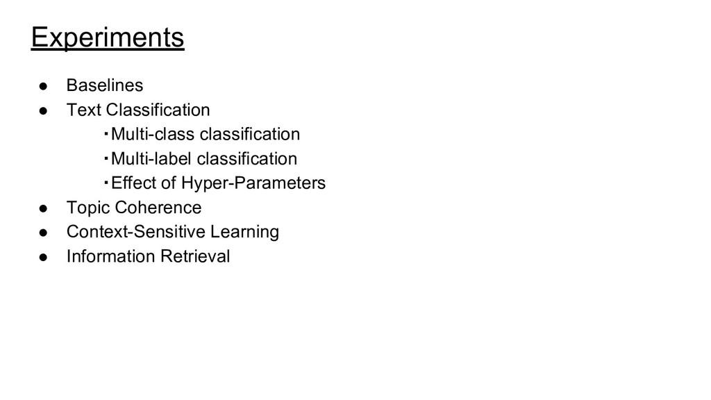 Experiments ● Baselines ● Text Classification ・...