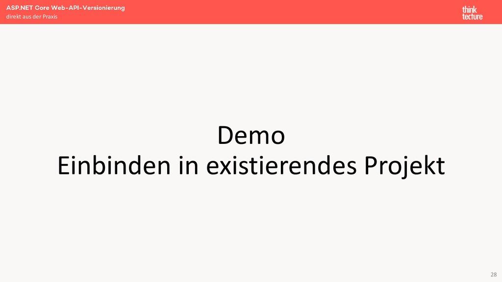 28 Demo Einbinden in existierendes Projekt dire...