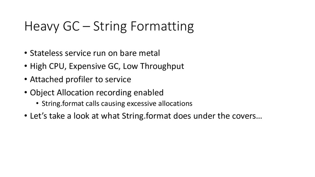 Heavy GC – String Formatting • Stateless servic...