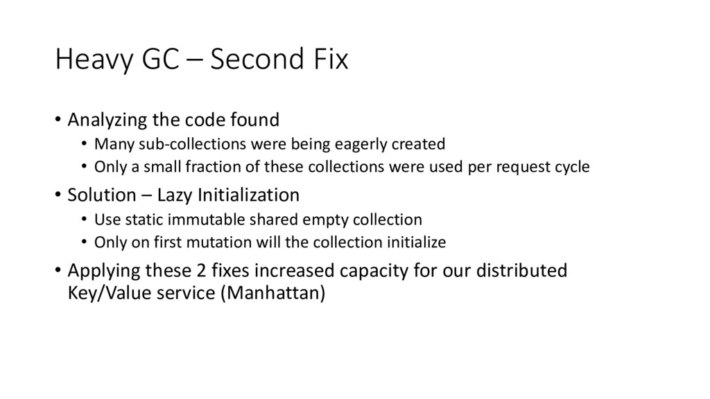 Heavy GC – Second Fix • Analyzing the code foun...