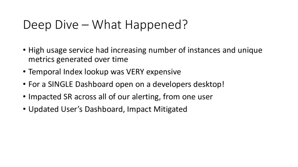 Deep Dive – What Happened? • High usage service...