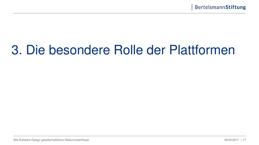 3. Die besondere Rolle der Plattformen 09.03.20...
