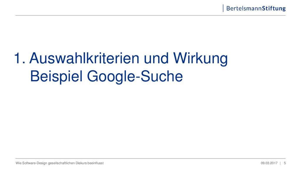 1. Auswahlkriterien und Wirkung Beispiel Google...