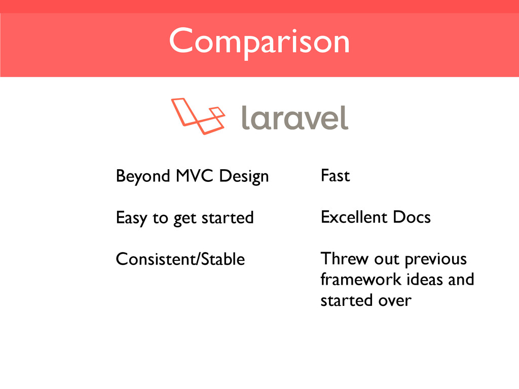 Beyond MVC Design Easy to get started Consisten...