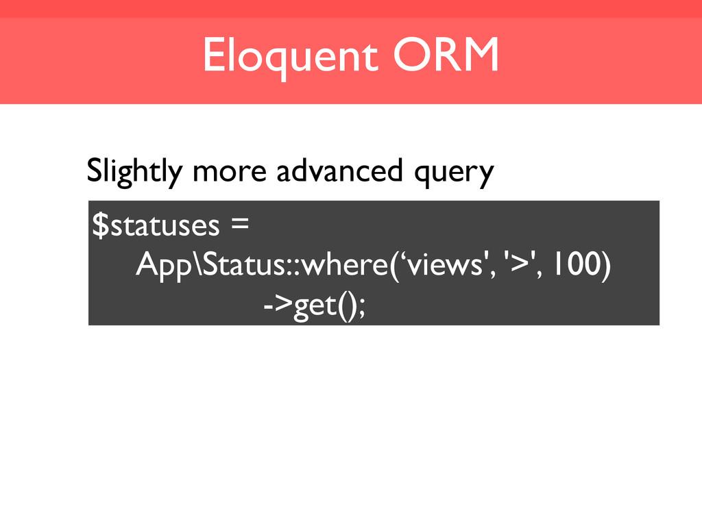 Eloquent ORM $statuses = App\Status::where('vie...